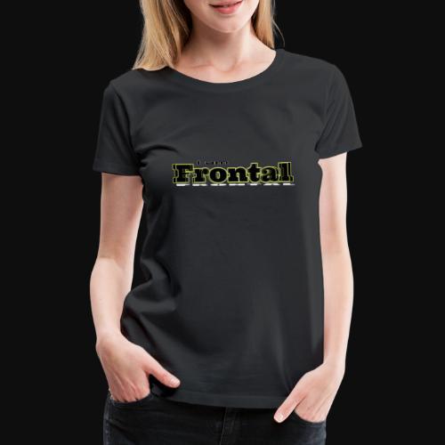 ι αм ƒяσηтαℓ 1 - Frauen Premium T-Shirt
