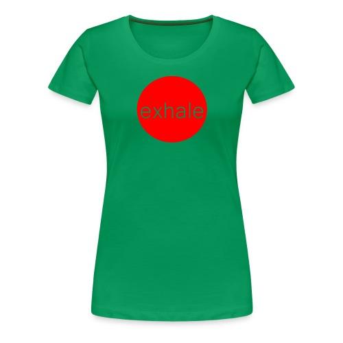 exhale - Women's Premium T-Shirt
