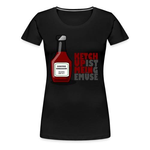 Ketchup ist mein Gemüse (Grillshirt) - Frauen Premium T-Shirt