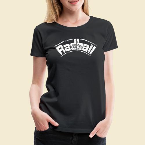 Radball | Radball - Frauen Premium T-Shirt