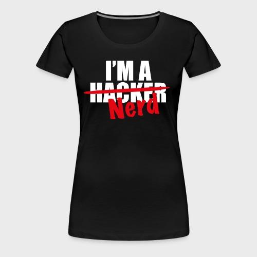 I'm a hacker - Premium T-skjorte for kvinner