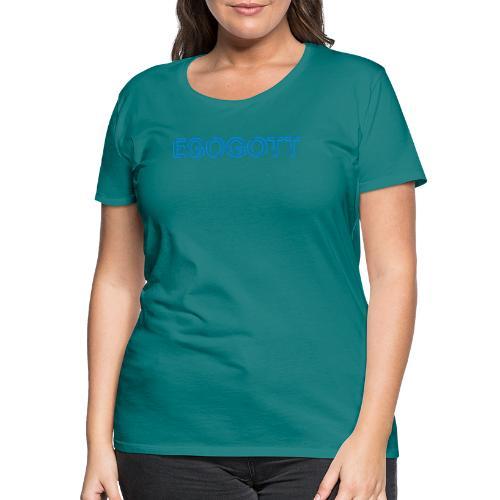 Egogott Neon - Frauen Premium T-Shirt