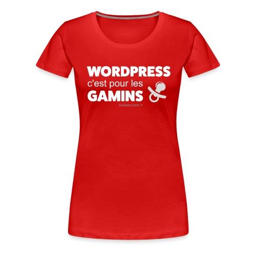 WP c'est pour les gamins - T-shirt Premium Femme