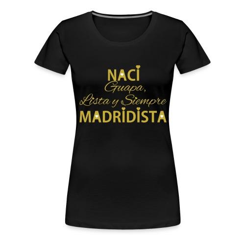 Guapa lista y siempre Madridista - Maglietta Premium da donna