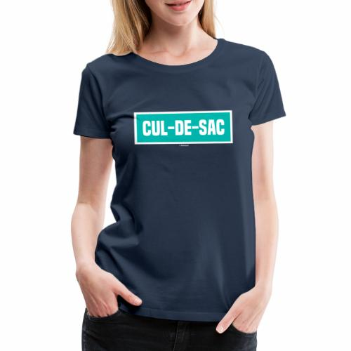 Cul-de-sac - Vrouwen Premium T-shirt