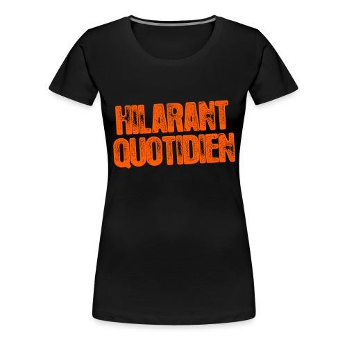 Hilarant Quotidien - T-shirt Premium Femme