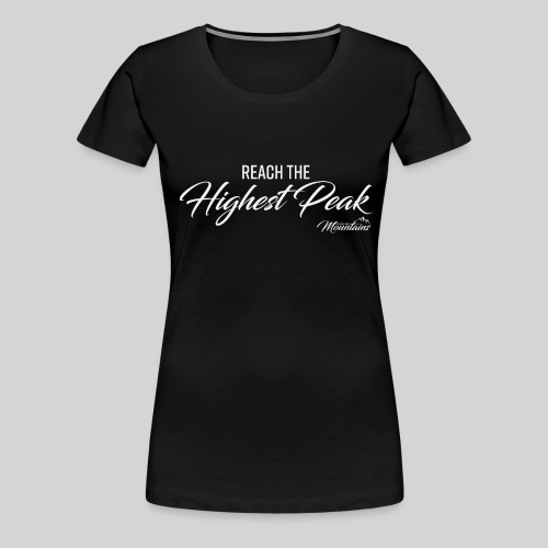 Highest peak - Frauen Premium T-Shirt