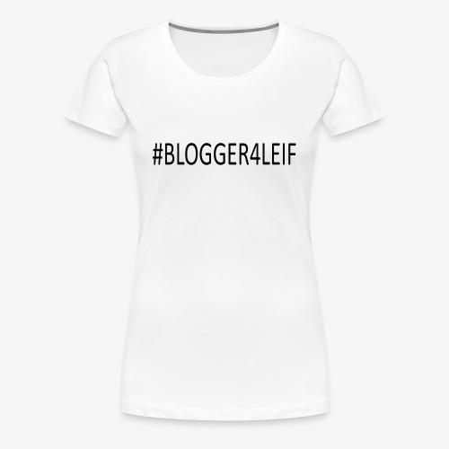 #Blogger4leif - Dame premium T-shirt