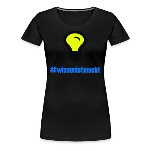 Wissen ist Macht - Frauen Premium T-Shirt