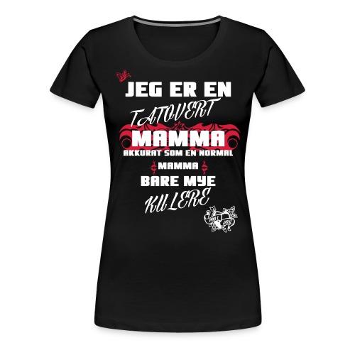 Jeg er en tatovert mamma - Women's Premium T-Shirt