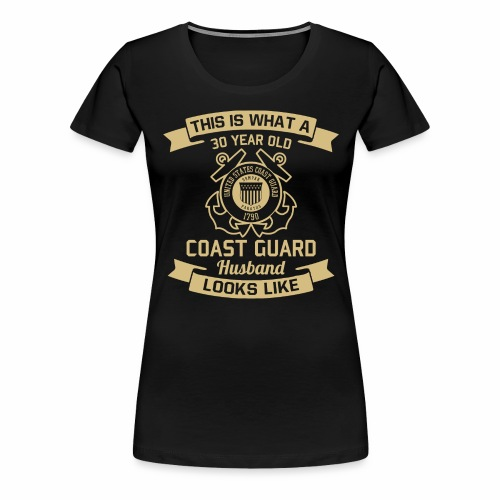 This Is What A 30 Year Old Coast Guard Husband - Frauen Premium T-Shirt