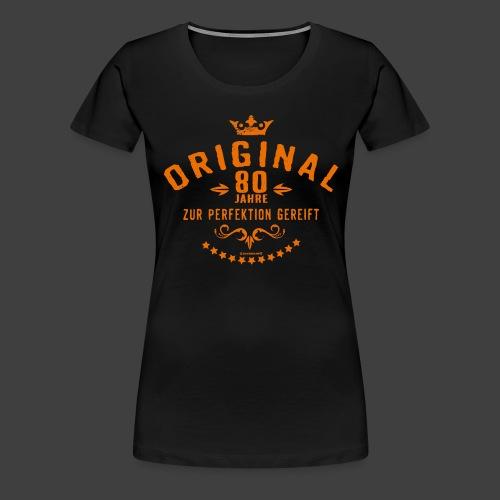 Original 80 Jahre zur Perfektion gereift - - Frauen Premium T-Shirt