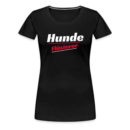 Hunde Flüsterer T-Shirts - Frauen Premium T-Shirt