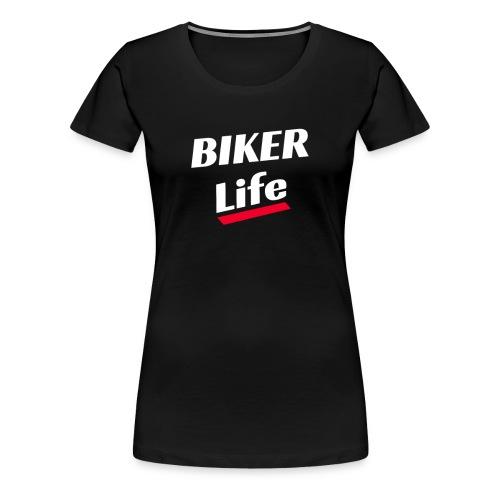 Biker Life T-Shirt Geschenk - Frauen Premium T-Shirt