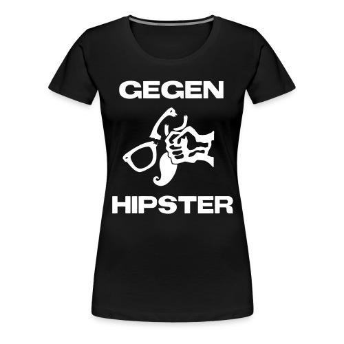 Gegen Hipster Girlie T-Shirt - Frauen Premium T-Shirt