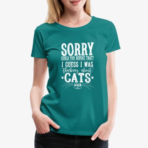 Sorry Cats II - Naisten premium t-paita