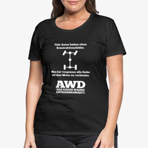 4WD AWD 4x4 Allrad Konstruktionsfehler - Frauen Premium T-Shirt