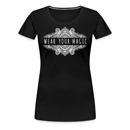 Wear Your Magic - Women's Premium T-Shirt