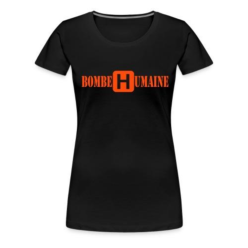 bombe humaine - T-shirt Premium Femme