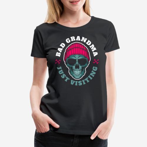 bad grandma grandmother - Frauen Premium T-Shirt