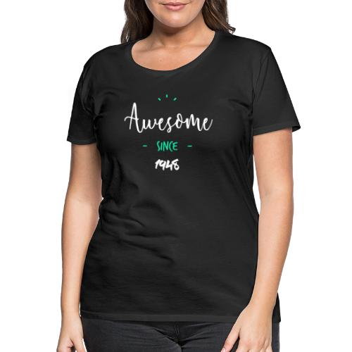 Awesome since 1948- - T-shirt Premium Femme