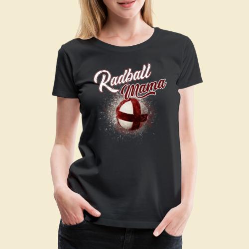 Radball Mama - Frauen Premium T-Shirt