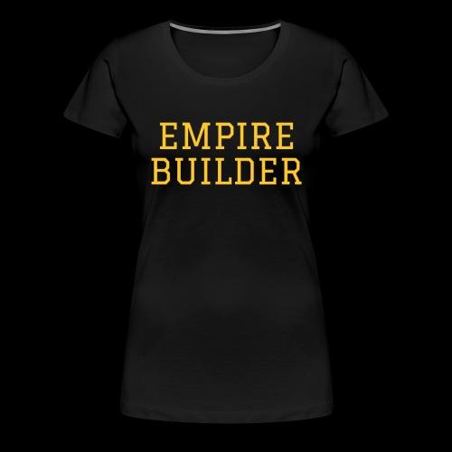 EMPIRE BUILDER - MX1 - T-shirt Premium Femme