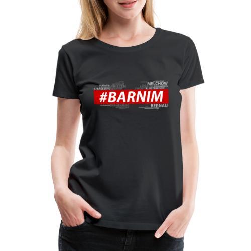 HASHTAG BARNIM - Frauen Premium T-Shirt