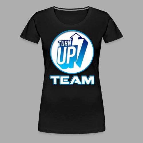 Turn Up Team - T-shirt Premium Femme