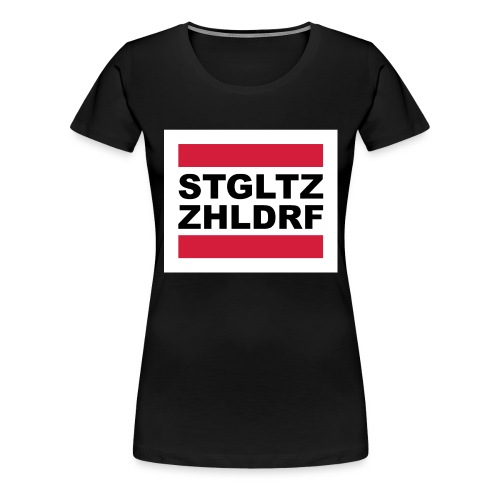 STGLZ-ZHLNDRF - Frauen Premium T-Shirt