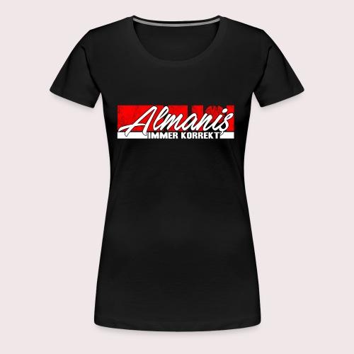 ALMAN IMMER KORREKT KORREKTER DEUTSCHER ALMANIS - Frauen Premium T-Shirt