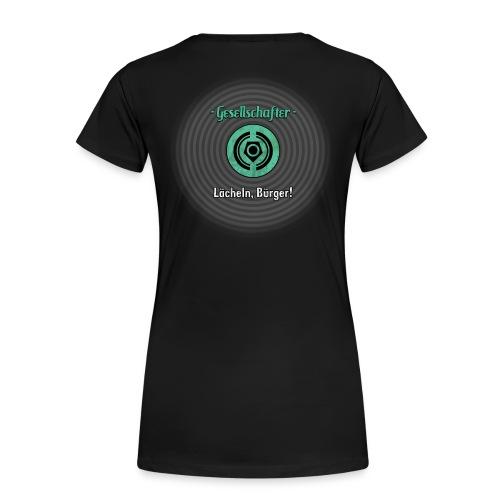 Lächeln, Bürger! - Frauen Premium T-Shirt