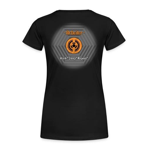 Work! Sleep! Repeat! - Frauen Premium T-Shirt