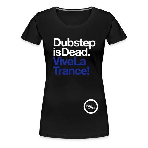 pt2tshirt dubstepisdeadvivelatrance 1colour - Women's Premium T-Shirt