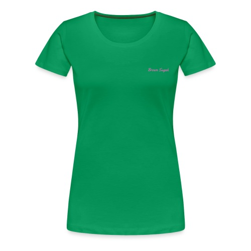 Brown sugah - Women's Premium T-Shirt