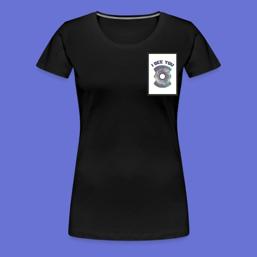 I SEE YOU - T-shirt Premium Femme