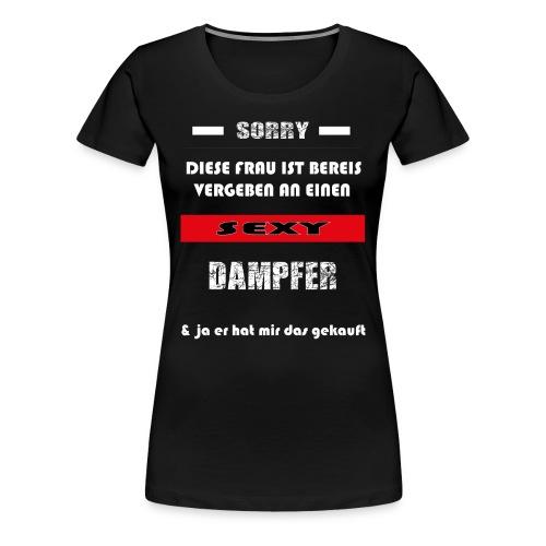 Sorry Vergeben an einen Sexy Dampfer - Frauen Premium T-Shirt