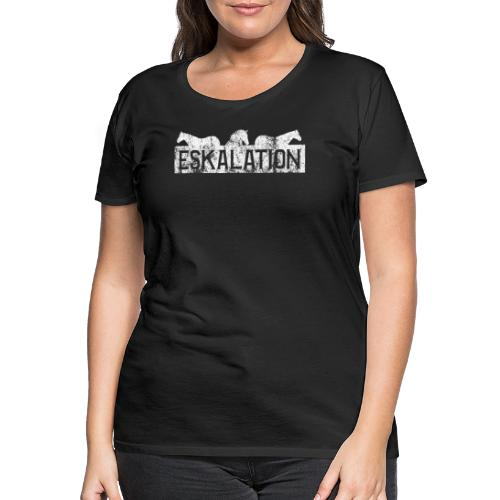 Eskalation - Frauen Premium T-Shirt