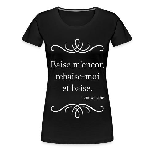 Labé - Baise m'encor - T-shirt Premium Femme