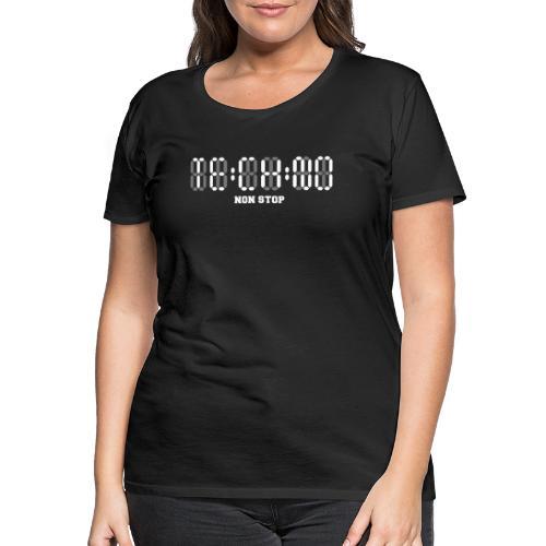 Techno Non Stop Digital Uhr - all night all day - Frauen Premium T-Shirt