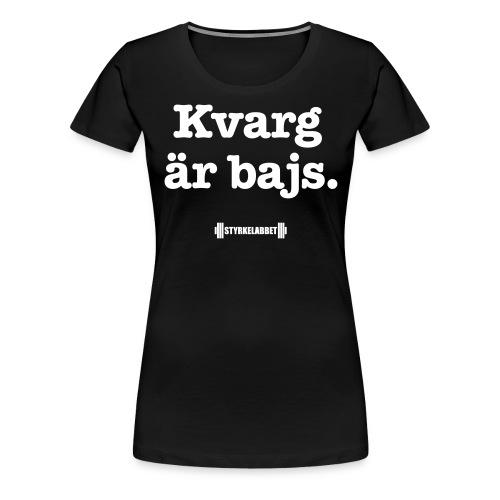 Kvarg är bajs - Premium-T-shirt dam
