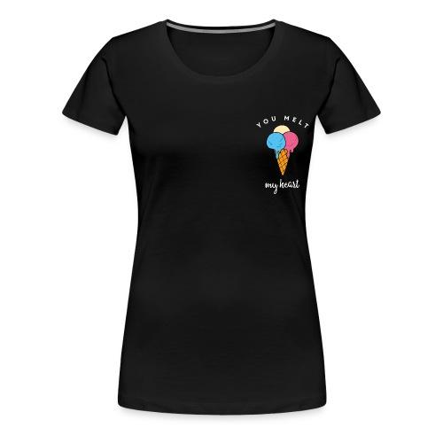 You melt my heart - Frauen Premium T-Shirt