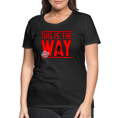 This Is The Way I Have Spoken (Dual Print) - Dame premium T-shirt