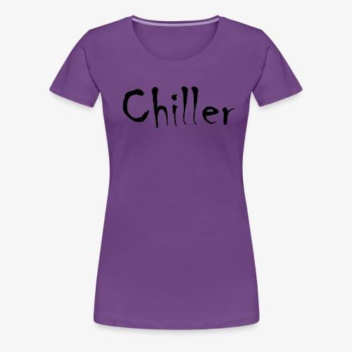 Chiller da real - Vrouwen Premium T-shirt