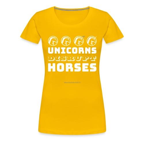 Unicorns Disrupt Horses - T-shirt Premium Femme