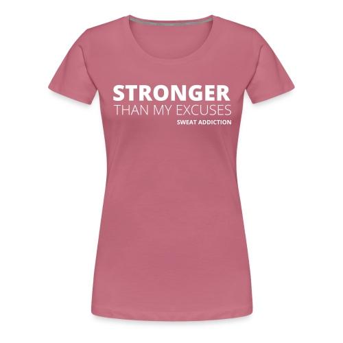 Stronger Than My Excuses - Naisten premium t-paita