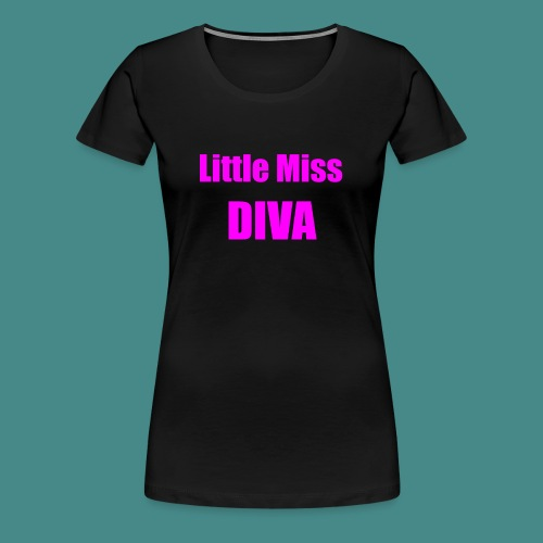 Little Miss Diva - Baby - Women's Premium T-Shirt