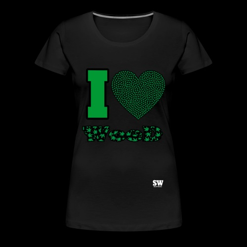 I Love weed - T-shirt Premium Femme