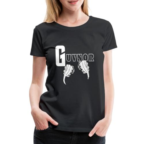 The Guvnor - Women's Premium T-Shirt