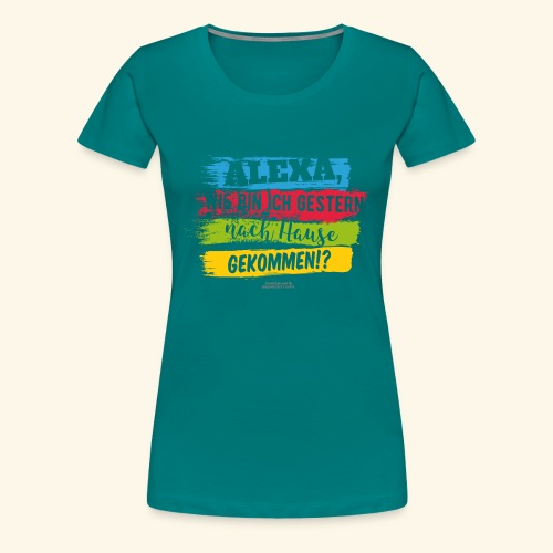 Alexa, Heimweg - Frauen Premium T-Shirt